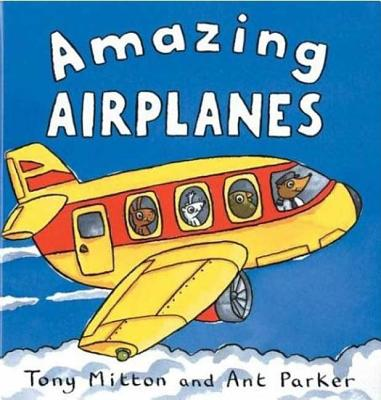 Amazing Airplanes By Mitton, Tony/ Parker, Ant/ Parker, Ant (ILT)