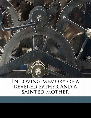 Nabu Press In Loving Memory of a Revered Father and a Sainted Mother by Searight, Jame Allison [Paperback] at Sears.com