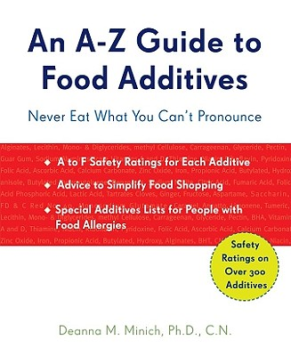 An A-Z Guide to Food Additives By Minish, Deanna M., Ph.D.